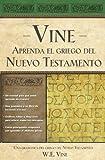 Aprenda el griego del Nuevo Testamento (Spanish Edition) (0899223869) by Vine, W. E.
