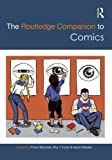 The Routledge Companion to Comics (Routledge Companions)