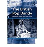 img - for [(The British Pop Dandy: Male Identity, Music and Culture)] [Author: Stan Hawkins] published on (April, 2009) book / textbook / text book