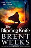 Brent Weeks The Blinding Knife: Book 2 of Lightbringer (Lightbringer Trilogy)