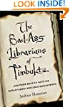 The Bad-Ass Librarians of Timbuktu: A...