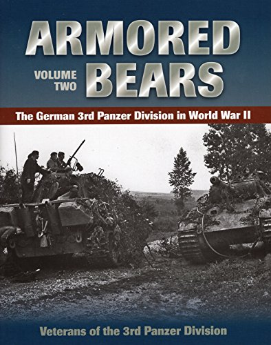 Armored Bears: the German 3rd Panzer Division in World War II: 2 (Veterans of the 3rd Panzr Divi)