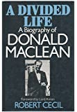 A Divided Life: Biography of Donald Maclean