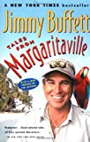Tales from Margaritaville: Fictional Facts and Factual Fictions (0156026988) by Jimmy Buffett