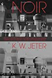 Noir (0553762869) by Jeter, K.W.