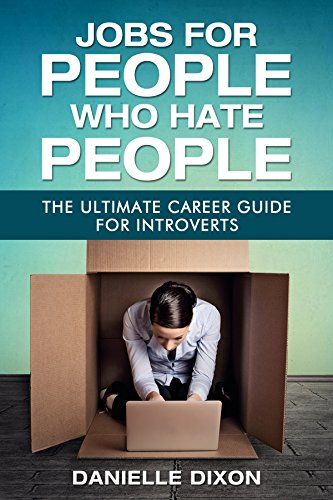 Jobs for People Who Hate People: The Ultimate Career Guide for Introverts