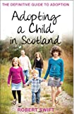 Adopting a child in Scotland Robert Swift