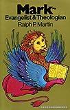 Mark, Evangelist & Theologian (0853642532) by Martin, Ralph P.