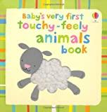 Stella Baggott Baby's Very First Touchy-feely: Animals (Baby's Very First Touchy-Feely Books)