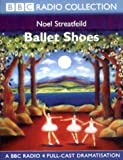 Ballet Shoes (Radio Collection) Noel Streatfield