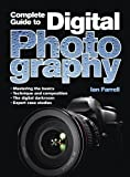 A Complete Guide to Digital Photography by Farrell, Ian on 27/10/2011 Paperback with flaps edition Ian Farrell