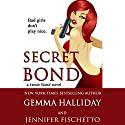 Secret Bond: Jamie Bond, Book 2 Audiobook by Gemma Halliday, Jennifer Fischetto Narrated by Julia Motyka