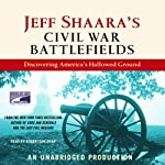 Jeff Shaara's Civil War Battlefields: Discovering America's Hallowed Ground | Jeff Shaara