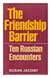Friendship Barrier: Ten Russian Encounters (0370013883) by Jacoby, Susan