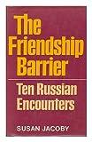 Friendship Barrier: Ten Russian Encounters (0370013883) by Jacoby, Susan