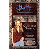 The Quotable Slayer (Buffy the Vampire Slayer (Simon Spotlight)) ~ Micol Ostow