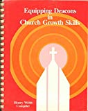 img - for EQUIPPING DEACONS IN CHURCH GROWTH SKILLS book / textbook / text book