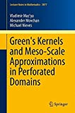 img - for Green's Kernels and Meso-Scale Approximations in Perforated Domains (Lecture Notes in Mathematics) by Vladimir Maz'ya (2013-06-14) book / textbook / text book