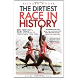 The Dirtiest Race in History: Ben Johnson, Carl Lewis and the 1988 Olympic 100m Final (Wisden Sports Writing): Ben Johnson, Carl Lewis and the Olympic 100m Finalby Richard Moore