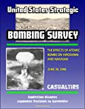img - for The United States Strategic Bombing Survey: The Effects of Atomic Bombs on Hiroshima and Nagasaki, June 30, 1946 - Casualties, Radiation Disease, Japanese Decision to Surrender book / textbook / text book