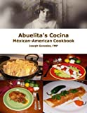 img - for Abuelita's Cocina M xican-American Cookbook by Gonz les, Fmp, Joseph (2013) Paperback book / textbook / text book