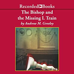 The Bishop and the Missing L Train Audiobook