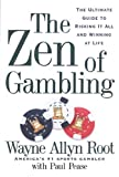 img - for The Zen of Gambling: The Ultimate Guide to Risking It All and Winning at Life book / textbook / text book