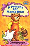img - for A Present for Mama Bear (Hello Reader! (DO NOT USE, please choose level and binding)) book / textbook / text book