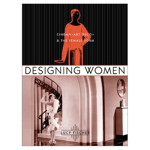 Designing Women Cinema Art Deco And The Female Form