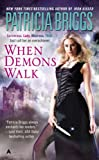 When Demons Walk (0441005349) by Briggs, Patricia