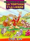 Tortuga y La Liebre, La - Fabulas de Siempre (Spanish Edition)
