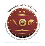 img - for Wayland's Work: Anglo-Saxon Art, Myth and Material Culture from the 4th to 7th Century book / textbook / text book