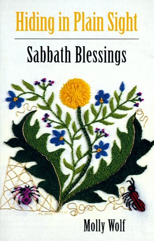 Hiding in Plain Sight : Sabbath Blessings, MOLLY WOLF