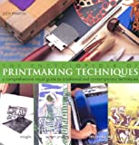 The Encyclopedia of Printmaking Techniques: A Comprehensive Visual Guide to Traditional and Contemporary Techniques (0806993006) by Martin, Judy