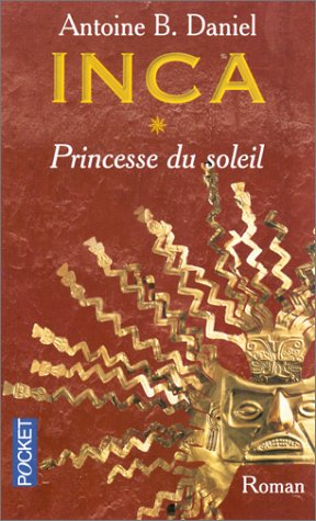 Inca, tome 1: Princesse du soleil [Roman] [MULTI]