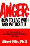 Anger: How To Live With And Without It (0806509376) by Ellis, Albert