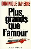 echange, troc Dominique Lapierre - Plus grands que l'amour