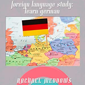 Foreign Language Study: Learn German with Hypnosis and Subliminal | [Rachael Meddows]
