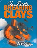 Breaking Clays: Target Tactics, Tips & Techniques