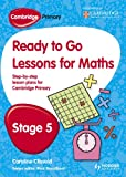 img - for Ready to Go Lessons for Mathematics, Stage 5: A Lesson Plan for Teachers (Cambridge Primary) book / textbook / text book