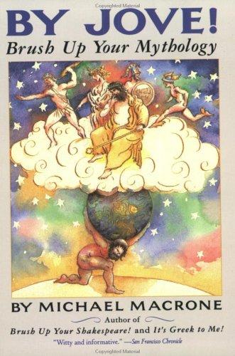 By Jove! Brush Up Your Mythology, Michael Macrone, Tom Lulevitch