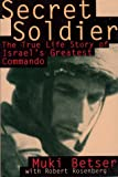 Secret Soldier: The True Life Story of Israels Greatest Commando