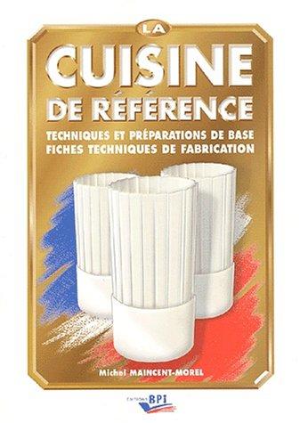 Portrait de grand chef cuisinier : Pierre Hermé / La cuisine de référence : Techniques et préparations de base, fiches techniques de fabrication