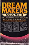 Dream Makers: The Uncommon Men and Women Who Write Science Fiction