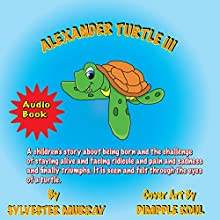 Alexander Turtle III (       UNABRIDGED) by Sylvester Murray Narrated by Ian King
