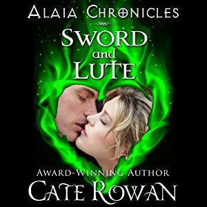 Sword and Lute: Alaia Chronicles: Legends | [Cate Rowan]