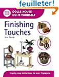 Finishing Touches (Dolls House Do-It-...