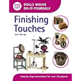 Finishing Touches: Step-by-step Instructions for Over 70 Projects (Dolls' House Do-It-Yourself)by Jane Harrop
