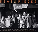 Allen Ginsberg: Beat & Pieces: A Complete Story of the Beat Generation In the Words of Fernanda Pivano With Photographs by Allen Ginsberg