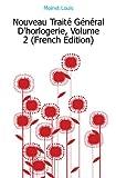 Nouveau Traité Général D'horlogerie, Volume 2 (French Edition) Rating